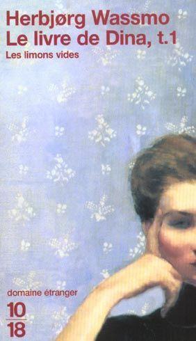 Herbjorg Wassmo - Les Limons vides - Le Livre de Dina T1  19292310