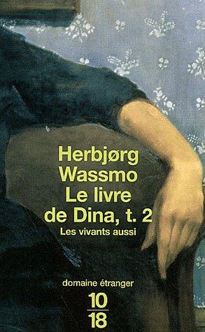 Herbjorg Wassmo - Les Vivants aussi - Le Livre de Dina T2 19341210