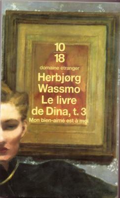 Herbjorg Wassmo - Mon bien-aimé est à moi - Le Livre de Dina T3 19341410