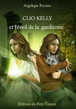 [Ferreira, Angélique] Légende - Tome 1: Clio Kelly et l'éveil de la gardienne Couv5510