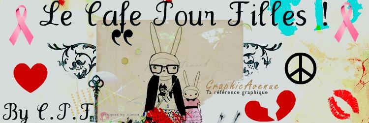 Le Café Pour Filles !