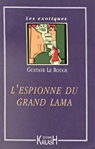 L'espionne du Grand Lama de Gustave Le Rouge 4117wy10