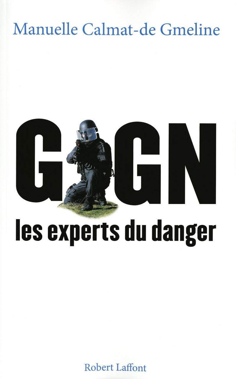 GIGN-Les Experts du danger de Manuelle Calmat-de Gmeline 51jju010