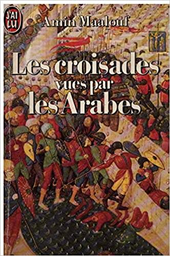Les croisades vues par les Arabes de Amin Maalouf 51r3lg10