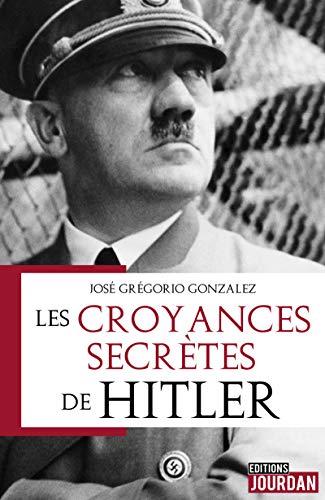 Les Croyances secrètes de Hilter de Gonzalez et Arnould 51vggr10