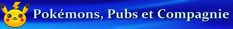 """Mon forum est """"Pokémon Pubs et compagnie"""" Banniz10"""