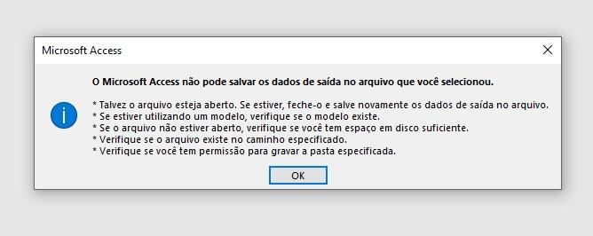[Resolvido]Erro: O Microsoft Access não pode salvar os dados de saída no arquivo que você selecionou Erro_p10