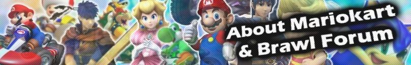 About Mariokart & Brawl