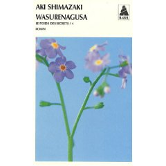 [Shimazaki, Aki] Le poids des secrets - Tome 4: Wasurenagusa 41mhy210