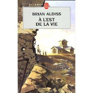 [Aldiss, Brian] A l'est de la vie 512esw10