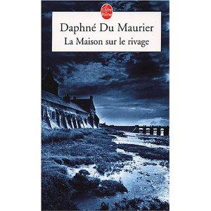 [Du Maurier, Daphné] La maison sur le rivage 5192b010