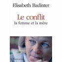 [Badinter, Elisabeth] Le conflit : la femme et la mère 41sj3b10