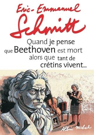 [Schmitt, Eric-Emmanuel] Quand je pense que Beethoven est mort alors que tant de crétins vivent Beeth_10