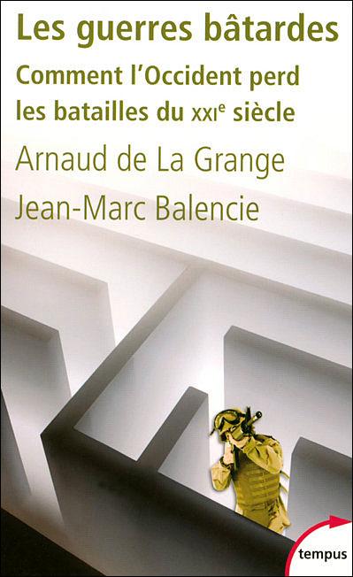 [Grange, Arnaud (de la) & Balencie, Jean-Marc] Les guerres bâtardes 97822613