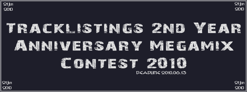 2010.06.21 - Tracklistings 2nd Year Anniversary Megamix Contest 2010 9ceda810