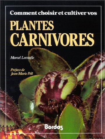 Comment choisir et cultiver vos plantes carnivores - Bordas - 1993 Pc-lec10