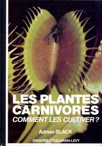 Les plantes carnivores, Comment les cultiver ? - Calmann-Lévy - 1988 Slack-10