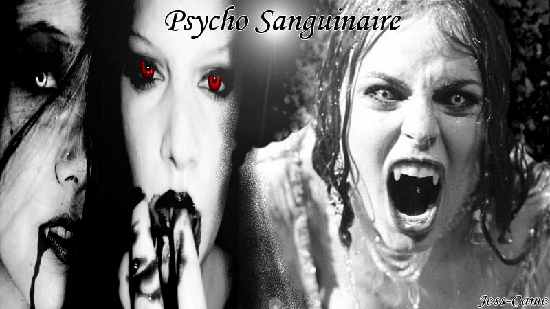 psycho sanguinaire