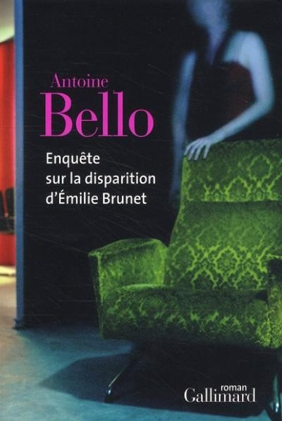 ENQUETE SUR LA DISPARITION D'EMILIE BRUNET d'Antoine Bello 97820714