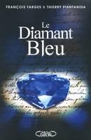 [Farges, François & Piantanida, Thierry] Le diamant bleu 00073410