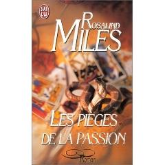 [Miles, Rosalind] Les pièges de la passion Xy24010