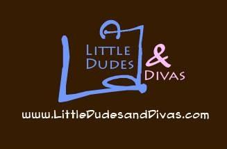 Little Dudes and Divas