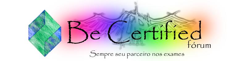 Be Certified - Sempre seu parceiro nos exames
