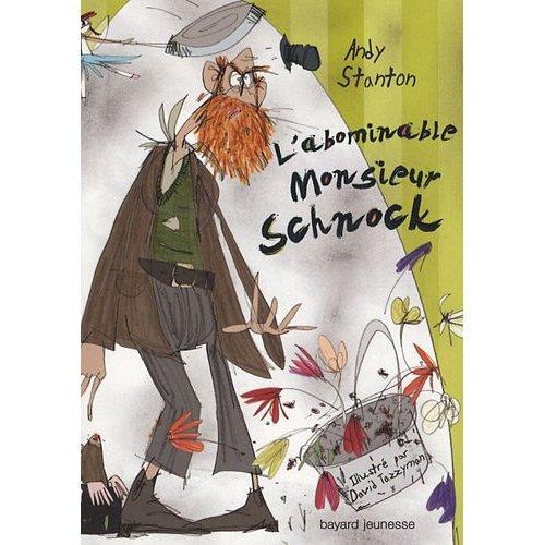 [Stanton, Andy & Tazzyman, David] L'abominable Monsieur Schnock Bouqui11