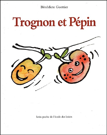 [Guettier, Bénédicte] Trognon et Pépin Trogno10