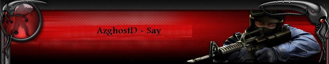 AzghostD Say