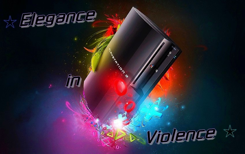 .:. ~ Elegance in Violence ~ .:. PlayStation 3.
