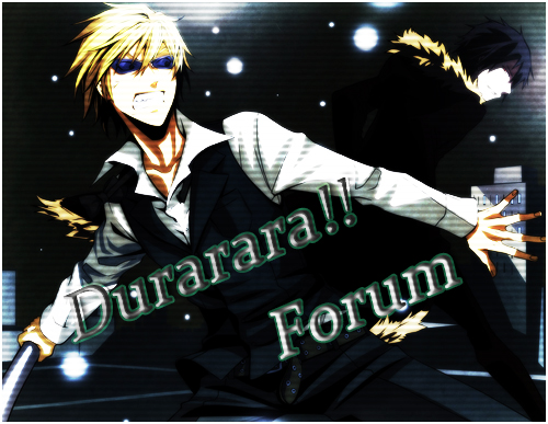 Durarara- Schwesterforum Durara11