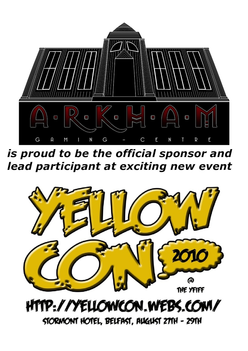 [CON] Arkham Gaming Centre at 'YELLOWCON' (27th to 29th of August 2010) Yellow11