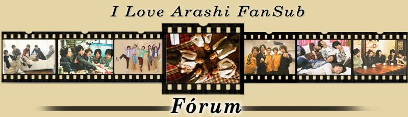 I Love Arashi FanSub