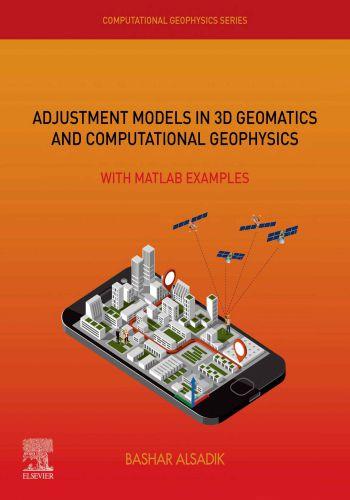 كتاب Adjustment Models in 3D Geomatics and Computational Geophysics With Matlab Examples - Volume 4 A_m_i_13