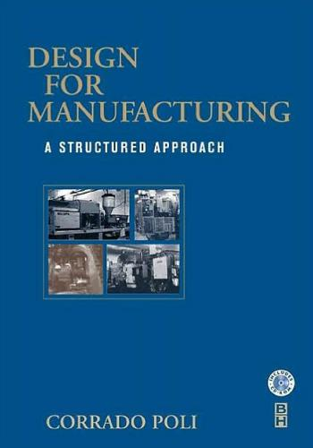كتاب  Design for Manufacturing: A Structured Approach by Corrado Poli D_f_m_10