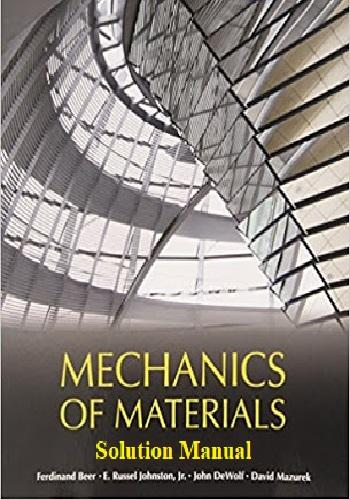 حل كتاب Mechanics of Materials Instructor's and Solutions Manual M_o_m_13