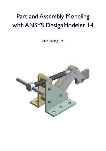كتاب Part and Assembly Modeling with ANSYS Design Modeler 14  P_a_a_10