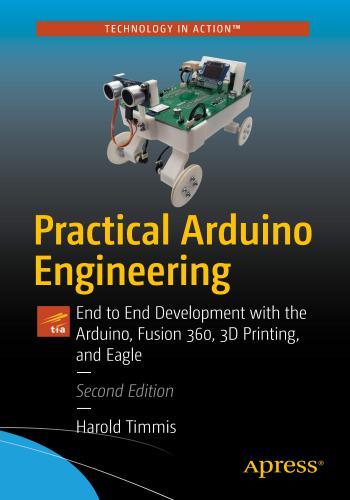 كتاب Practical Arduino Engineering - End to End Development with the Arduino, Fusion 360, 3D Printing, and Eagle  P_a_e_10