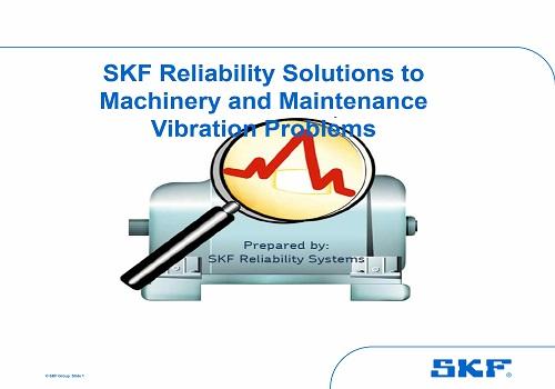محاضرة بعنوان SKF Reliability Solutions to Machinery and Maintenance Vibration Problems  S_k_f_12