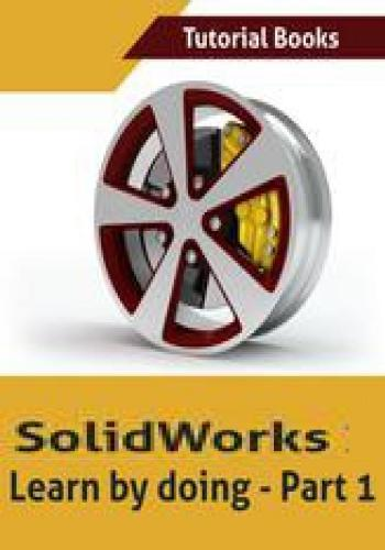 كتاب Solidworks Learn by Doing - Part 1 S_w_1812