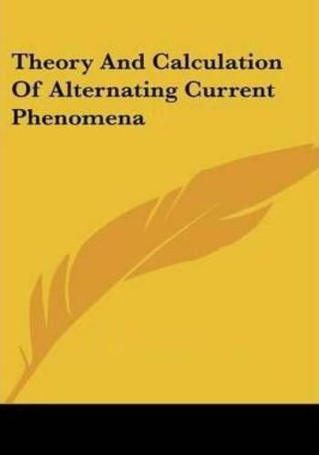 كتاب Theory and Calculation Alternating Current Phenomena  T_a_c_10
