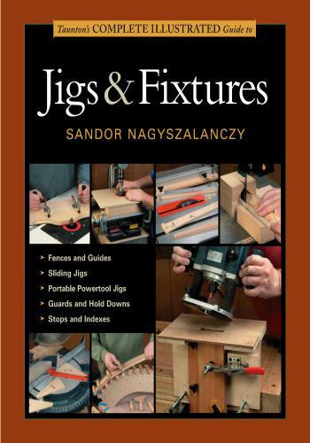 كتاب Taunton's Complete Illustrated Guide to Jigs & Fixtures  T_c_i_10