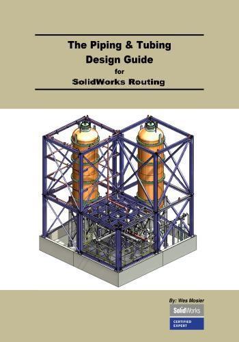 كتاب The Piping & Tubing Design Guide for SolidWorks Routing  T_p_a_11