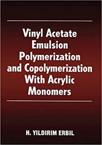 كتاب Vinyl Acetate Emulsion Polymerization and Copolymerization With Acrylic Monomers  V_a_e_12