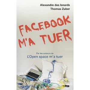 [Isnards, Alexandre (des) et Zuber, Thomas] Facebook m'a tuer 51ruqw10