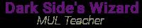 Dark Side ~ MUL Teacher