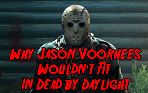 Why Jason Voorhees Wouldn't Fit In Dead by Daylight Jdbd10