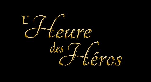 L'Heure des héros.