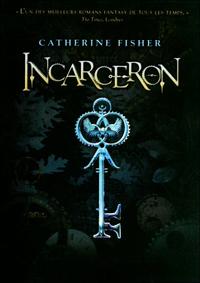 [Fisher, Catherine] Incarceron - Tome 1: Aigle de cristal, Cygne noir 97822611
